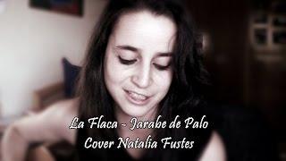 La Flaca - Jarabe de Palo | Cover Natalia Fustes