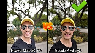Google Pixel 3 XL vs Huawei Mate 20 Pro: Camera Video, Photo, Mic Comparison