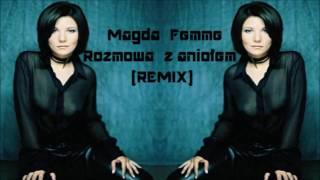 Magda Femme - Rozmowa z aniołem (OFFICIAL REMIX)