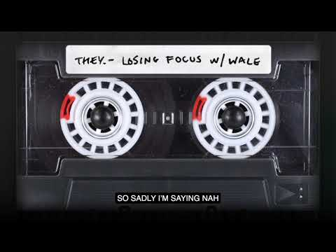 "THEY. - ""Losing Focus"" w/ Wale (Official Lyric Video)"