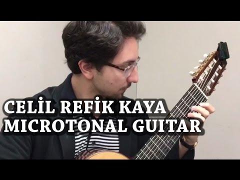 Celil Refik Kaya - Microtonal Guitar