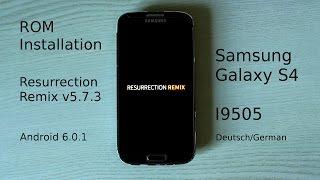 Resurrection Remix v5.7.3 [Android 6.0.1] Installation auf dem Samsung Galaxy S4 I9505 [DE]  •  [HD]