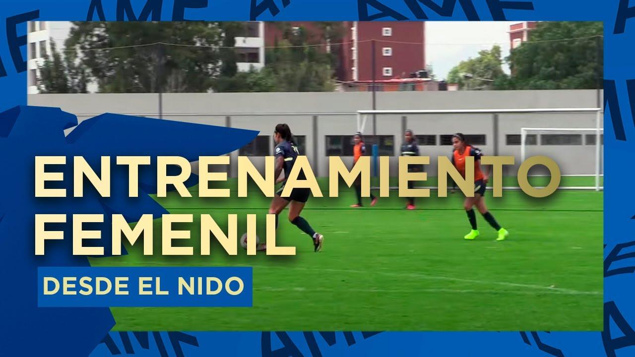 Entrenamiento Desde el Nido - Club América Femenil