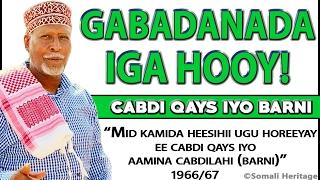 CABDI QAYS & AAMINA CABDILAAHI (BARNI) - GABADANADA IGA HOOY 1966/67