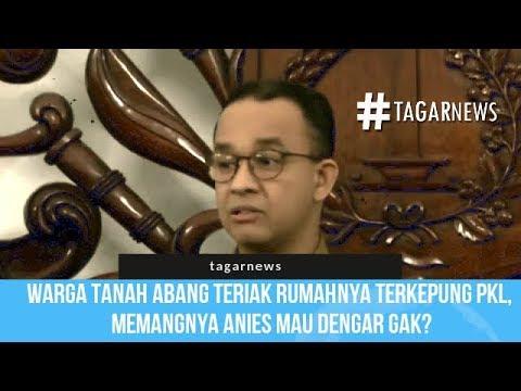 Warga Tanah Abang Teriak Rumahnya Terkepung PKL, Memangnya Anies Mau Dengar Gak