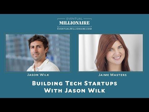 Building Tech Startups With Jason Wilk