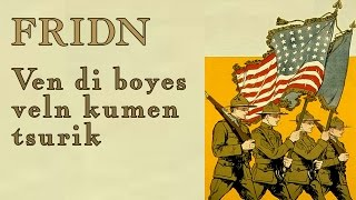 Ven di boyes veln kumen tsurik (When the Boys Come Home) - Yiddish song of World War I