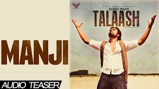 Babbu Maan - Manji | Audio Teaser | 2013 | Talaash | Latest Punjabi Songs