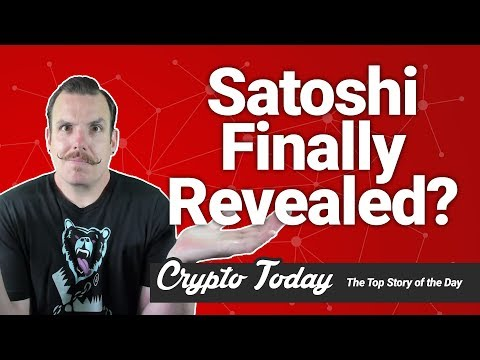 Crypto Today: Satoshi Nakamoto Finally Revealed??