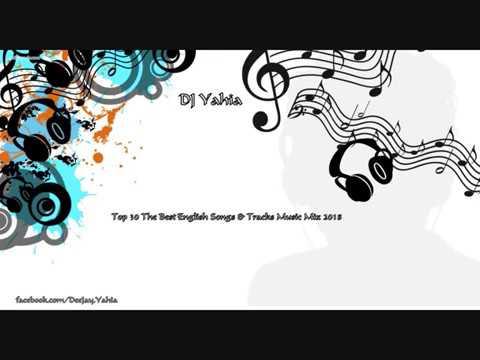 Top 30 The Best English Songs & Tracks Music Mix 2018 DJ Yahia