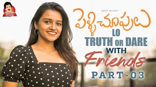 PELLICHOOPULU TRUTH OR DARE with Friends - PART 3 || CAPDT