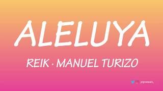 Aleluya - Reik ft. Manuel Turizo [Letra]