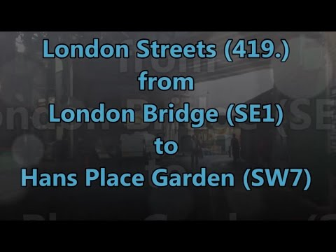 London Streets (419.) - London Bridge (SE1) - Strand - Hans Place Gardens (SW7)