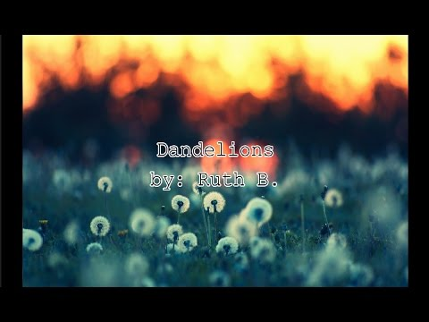 Ruth B.: Dandelions (Lyrics)
