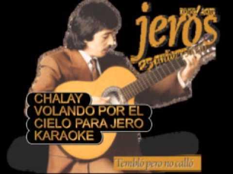 CHALAY VOLANDO POR EL CIELO PARA JERO KARAOKE PLAYBAKC