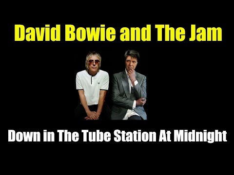 David Bowie and The Jam   -  Down in The Tube Station At Midnight