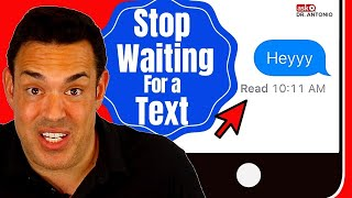 How to Stop Anxiously Waiting For A Text Back