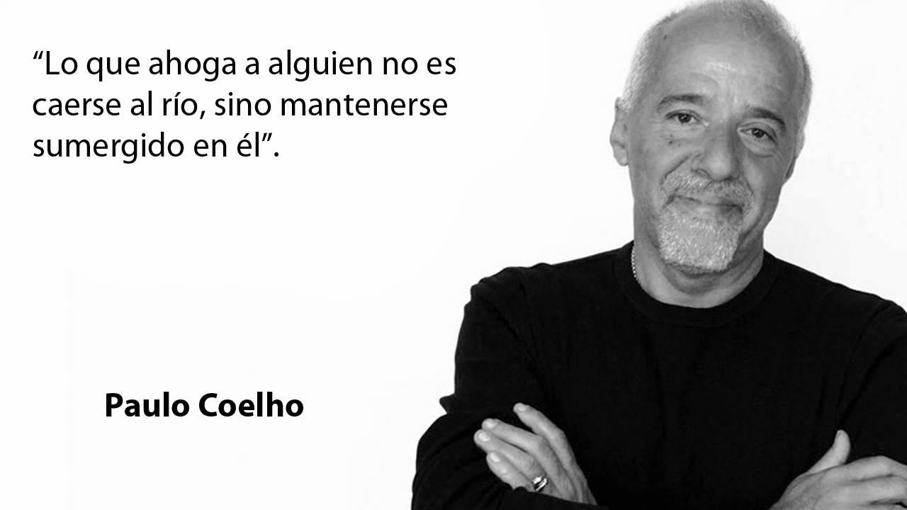 Frases De Paulo Coelho: Las 20 Mejores Frases De Paulo Coelho