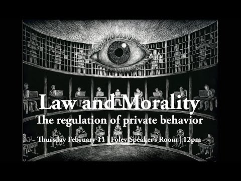 """""""Law and Morality: the regulation of private behavior"""""""