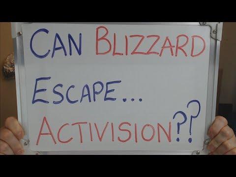 Can BLIZZARD ENTERTAINMENT Escape... ACTIVISION !!!???
