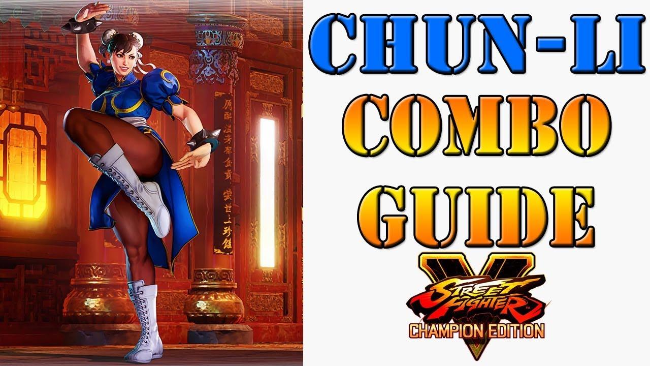 Street Fighter V Champion Edition Chun Li Combo Guide Youtube