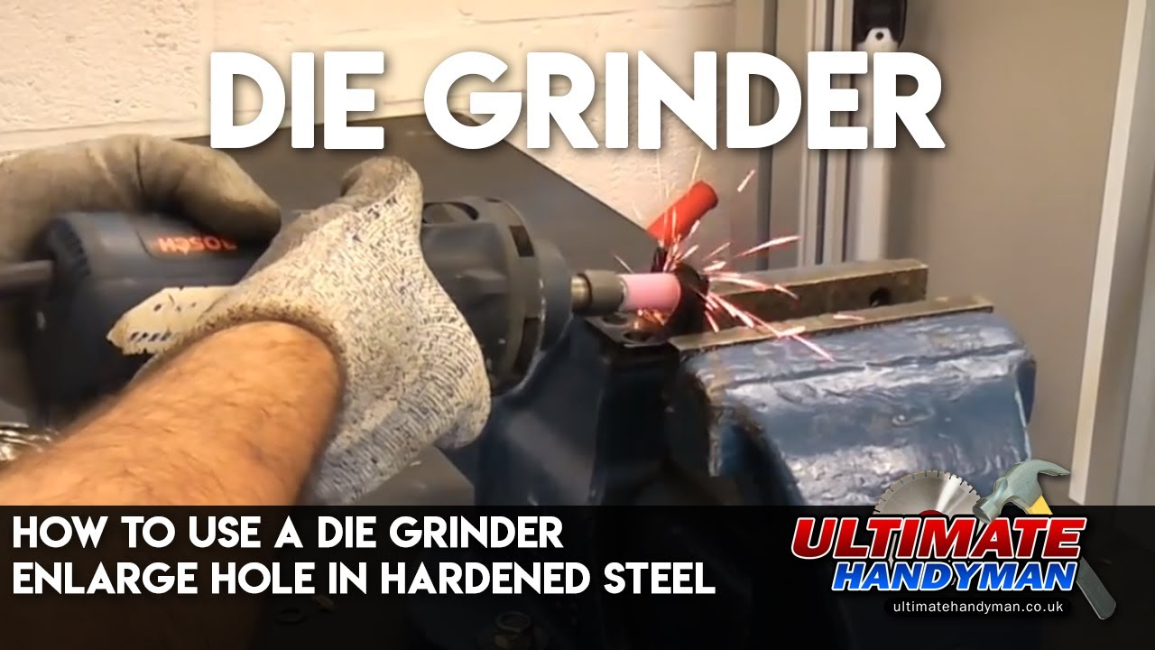 How To Use A Die Grinder Enlarge Hole In Hardened Steel