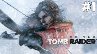Rise of the Tomb Raider - DAĞA ÇIKAN KIZ - Bölüm 1