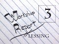 Workshop Report Part 3: Ideas from Lessing