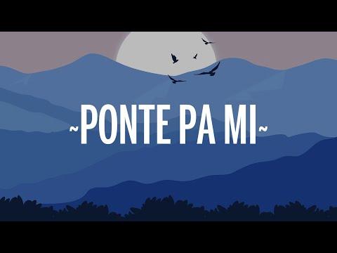 Rauw Alejandro - Ponte Pa' Mi (Letra/Lyrics) ft. Myke Towers