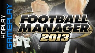 Football Manager 2013 - Gameplay (First Look)