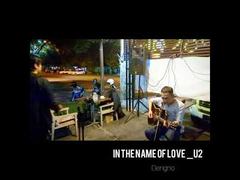 In the name of love U2 cover (daunelectromagneticmalang)