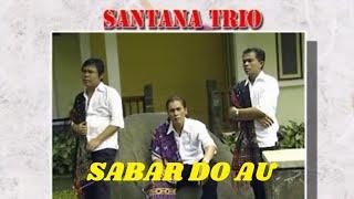 Trio santana - Sabar do au ( Official Music Video )