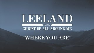 Leeland: Where You Are (Official Audio)