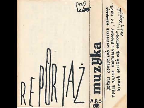 Reportaż - Muzyka (1987 Poland, Improvisation/Rock In Opposition) - Full Tape