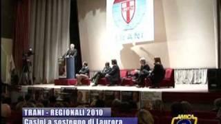 TRANI | Regionali 2010 | Casini a sostegno di Carlo Laurora