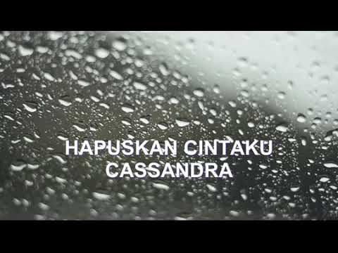 Casandra Hapuskan Cintaku