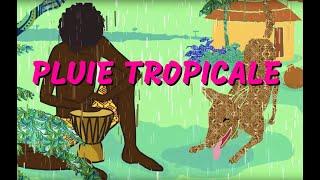 Pluie tropicale - Comptine africaine pour les petits (avec paroles)