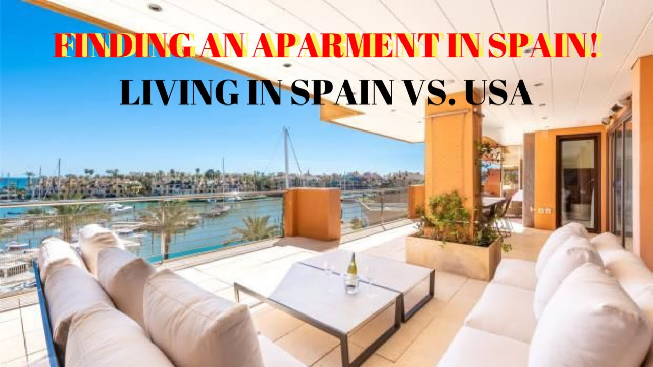 Finding an apartment in Spain | Living in Spain vs. USA ...