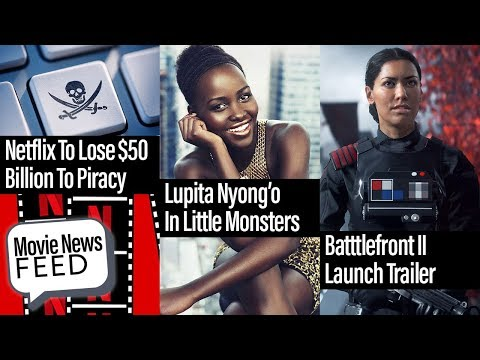 Movie News Feed - Nyong'o And Gad Join Little Monsters, Netflix Slammed By Piracy