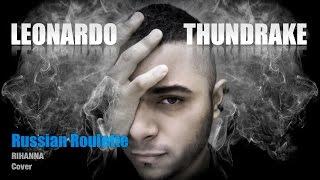 Leonardo Thundrake - Russian Roulette Cover en Español [Rihanna]