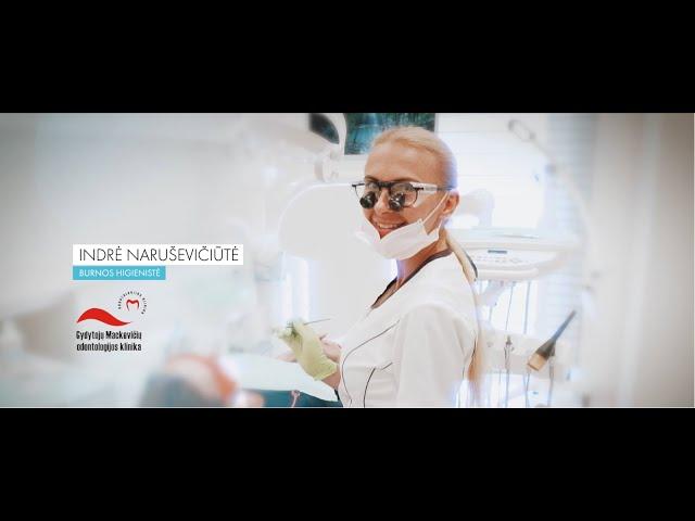 Burnos Higiena - Indrė Naruševičiūtė   | Mackevičių šeimos odontologijos klinika