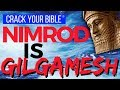 Nimrod: the rebel Gilgamesh | Genesis 10 & the Epic of Gilgamesh