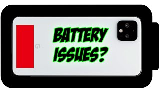 Pixel 4 and Pixel 4 XL Battery Issues.....Resolved?