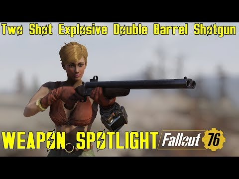 Fallout 76: Weapon Spotlights: Two Shot Explosive Double Barrel Shotgun thumbnail