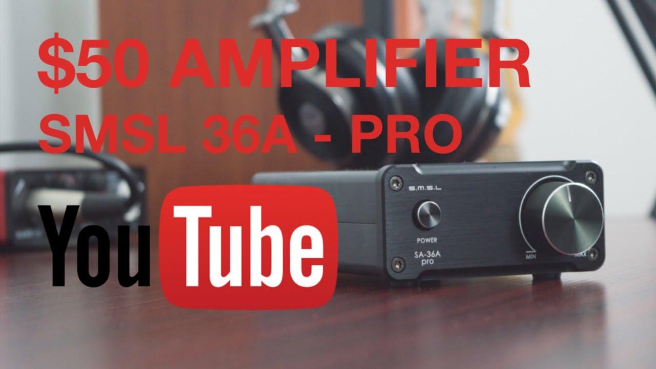 50 Pro Youtube Amplifier Smsl 36a Dollar Sa Review Best vm8O0wPNyn