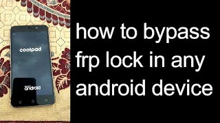 Coolpad 3632A FRP bypass Android 7 1 1 | Coolpad Defiant Google