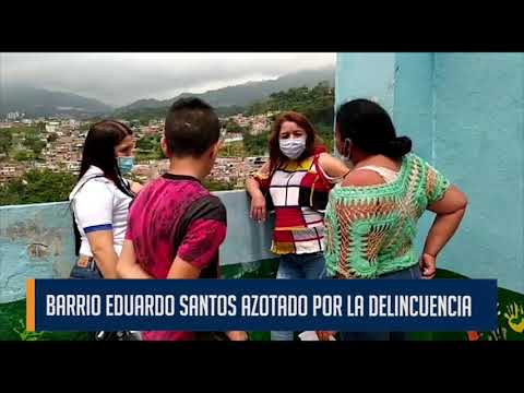 El barrio Eduardo Santos está azotado por la delincuencia