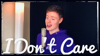 I DON'T CARE - Ed Sheeran, Justin Bieber (Cover)