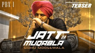 Song Teaser Jatt Da Muqabala  Sidhu Moose Wala   Full Song Releasing On 18 Oct 2018
