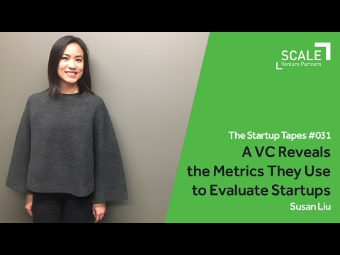 A VC Reveals the Metrics They Use to Evaluate Startups — The Startup Tapes #031